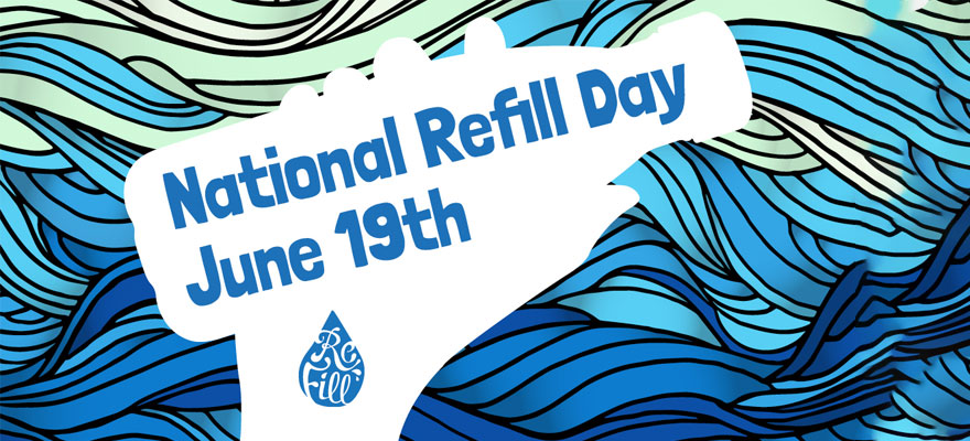 National Refill Day June 19th